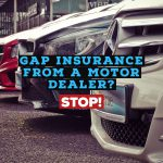 Don't buy GAP insurance from a motor dealer.